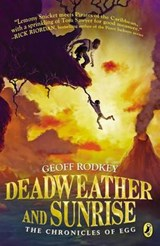 Deadweather and Sunrise | Geoff Rodkey |