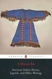 American Indian Stories, Legends, and Other Writings | Zitkala-Sa |