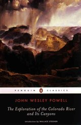 Exploration of the Colorado River and Its Canyons | John Wesley Powell |
