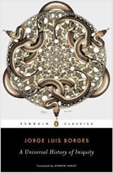 A Universal History of Iniquity | Borges, Jorge Luis ; Hurley, Andrew |