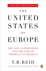 The United States of Europe | T. R. Reid |