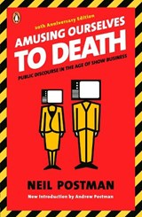 Amusing Ourselves to Death | Neil Postman |