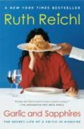 Garlic and Sapphires | Ruth Reichl |