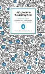Conspicuous Consumption | Thorstein Veblen |