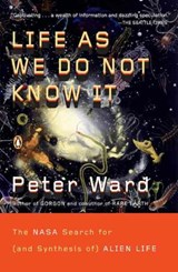 Life as We Do Not Know It | Peter Ward |