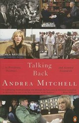 Talking Back...to Presidents, Dictators, and Assorted Scoundrels | Andrea Mitchell |
