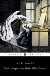 Count Magnus And Other Ghost Stories | James, M. R. ; Joshi, S. T. |