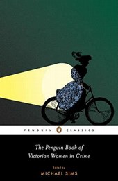 The Penguin Book of Victorian Women in Crime | Michael Sims |