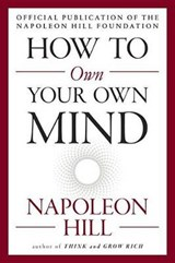 How to Own Your Own Mind | Napoleon Hill |