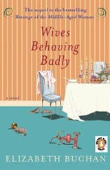 Wives Behaving Badly | Elizabeth Buchan |