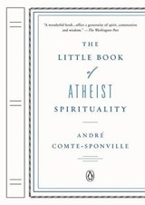 The Little Book of Atheist Spirituality | Andre Comte-Sponville |