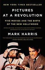 Pictures at a Revolution | Mark Harris |