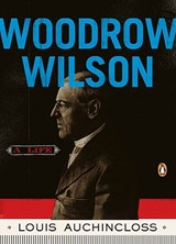 Woodrow Wilson | Louis Auchincloss |