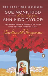Traveling With Pomegranates | Kidd, Sue Monk ; Taylor, Ann Kidd |