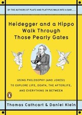 Heidegger and a hippo walk through those pearly gates | Cathcart, Thomas ; Klein, Daniel |