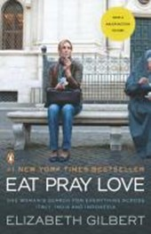 Eat, Pray, Love. Movie Tie-In | Elizabeth Gilbert |