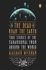 The Dead Roam the Earth | Alasdair Wickham |