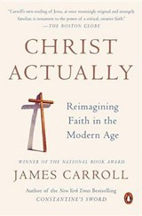 Christ Actually | James Carroll |