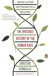 The Invisible History of the Human Race | Christine Kenneally |