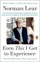 Even This I Get to Experience | Norman Lear |
