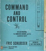 Command and Control | Eric Schlosser |