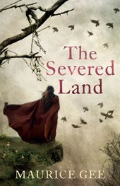 The Severed Land | Maurice Gee |