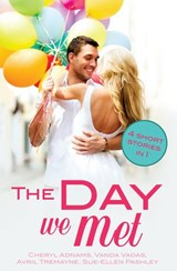 The Day We Met | Cheryl Adnams ; Vanda Vadas ; Avril Tremayne ; Sue-Ellen Pashley |