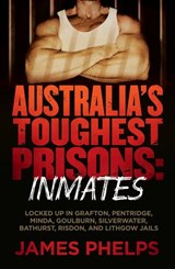 Australia's Toughest Prisons: Inmates | James Phelps |
