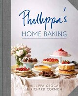 Phillippa's Home Baking | Grogan, Phillippa ; Cornish, Richard |