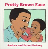 Pretty Brown Face | Pinkney, Andrea Davis ; Pinkney, J. Brian |