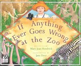 If Anything Ever Goes Wrong at the Zoo | Mary Jean Hendrick |