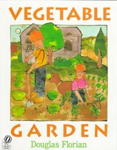 Vegetable Garden | Douglas Florian |