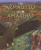 The Armadillo from Amarillo | Lynne Cherry |