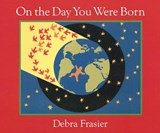 On the Day You Were Born | Debra Frasier |