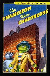 The Chameleon Wore Chartreuse | Bruce Hale |