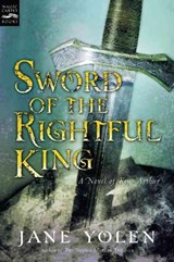 Sword of the Rightful King | Jane Yolen |