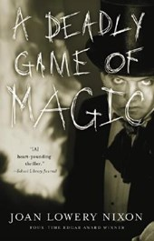 A Deadly Game of Magic | Joan Lowery Nixon |