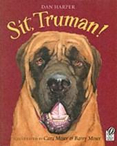 Sit, Truman!