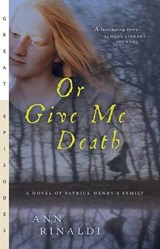 Or Give Me Death | Ann Rinaldi |