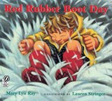 Red Rubber Boot Day | Ray Mary Lyn Ray ; Stringer Lauren Stringer |