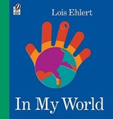 In My World | Lois Ehlert |