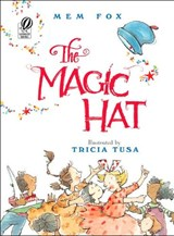 The Magic Hat | Mem Fox ; Tricia Tusa |