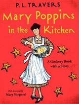 Mary Poppins in the Kitchen | Travers P. L. Travers ; Shepard Mary Shepard |