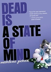 Dead Is a State of Mind | Marlene Perez |