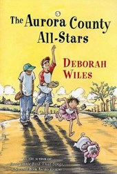 The Aurora County All-Stars | Deborah Wiles |