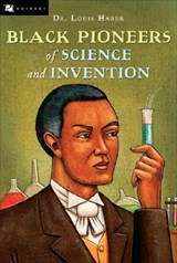 Black Pioneers of Science and Invention | Louis Haber |