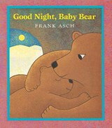 Good Night, Baby Bear | Asch Frank Asch |