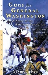 Guns for General Washington | Seymour Reit |