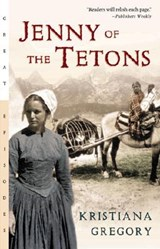 Jenny of the Tetons | Kristiana Gregory |