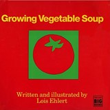 Growing Vegetable Soup | Lois Ehlert |